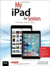 My iPad for Seniors (Covers iOS 9 for iPad Pro, All Models of iPad Air and iPad Mini, iPad 3rd/4th Generation, and iPad 2)
