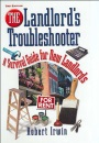 The Landlord's Troubleshooter: A Survival Guide for New Landlords