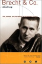 Brecht and Co.: Sex, Politics, and the Making of the Modern Drama (Great Grove Lives)
