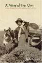 A Mine of Her Own: Women Prospectors in the American West, 1850-1950 - Sally Zanjani