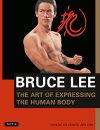 The Art of Expressing the Human Body (Bruce Lee Library) - Bruce Lee, John Little