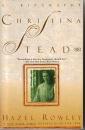 Christina Stead: A Biography - Hazel Rowley