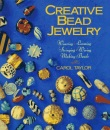 Creative Bead Jewelry: Weaving, Looming, Stringing, Making Beads (Beadwork Books)