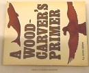A Woodcarver's Primer