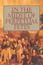 In the Midst of Perpetual Fetes: Making of American Nationalism, 1776-1820 - David Waldstreicher