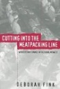 Cutting into the Meatpacking Line: Workers and Change in the Rural Midwest (Studies in Rural Culture) - Deborah Fink