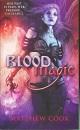 Blood Magic: Book One Of The Ballad Of Kirin Widowmaker: Ballad of Kirin Widowmaker Bk. 1