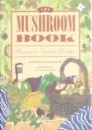 The Mushroom Book: Recipes for Earthly Delights