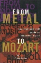 From Metal to Mozart: Rock and Roll Guide to Classical Music