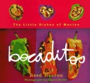 Bocaditos: The Little Dishes of Mexico