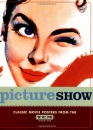 Picture Show: Vintage Posters from the Tcm Archive (Turner Classic Movies)