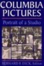 Columbia Pictures: Portrait of a Studio - Bernard F. Dick