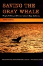 Saving the Gray Whale: People, Politics, and Conservation in Baja California (Society, Environment, and Place) - Serge Dedina
