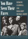 You Have Seen Their Faces (Brown Thrasher Books) - Erskine Caldwell, Alan Trachtenberg, Margaret Bourke-White