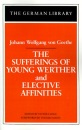 The Sufferings of Young Werther and Elective Affinities (German Library)