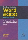 The Smart Guide to Word 2000 Further Skills (Smart Guides)