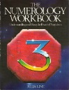 The Numerology Workbook: Understanding and Using the Power of Numbers