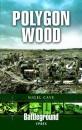 Polygon Wood: Ypres (Battleground Europe) - Nigel Cave
