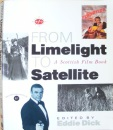 From Limelight to Satellite: A Scottish Film Book