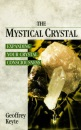 The Mystical Crystal: Expanding Your Crystal Consciousness
