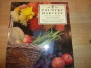 Country Harvest: Over 175 Recipes for Jams, Chutneys, Breads and Cakes with Ideas for Drying and Arranging Flowers