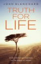 Truth for Life: Exposition of James - John Blanchard