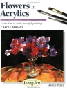 Flowers in Acrylics (Step by step leisure arts series)