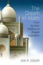 The Dream in Islam: From Qur'anic Tradition to Jihadist Inspiration - Iain R. Edgar