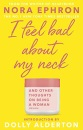 I Feel Bad About My Neck: with a new introduction from Dolly Alderton