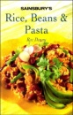 Rice, Beans & Pasta (Sainsbury's Cook Book Series)