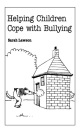 Helping Children Cope with Bullying (Overcoming Common Problems)