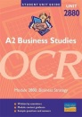A2 Business Studies OCR Module 2880: Business Strategy Unit Guide (Student Unit Guides)
