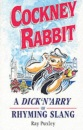Cockney Rabbit: Dick 'n' Arry of Rhyming Slang