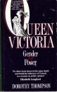 Queen Victoria: Gender and Power - Dorothy Thompson