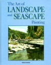 The Art of Landscape and Seascape Painting