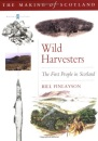 Wild Harvesters: Scotlands First Settlers (Scotland's First Settlers)