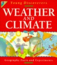 Weather and Climate (Kingfisher Young Discoverers Geography Facts & Experiments)