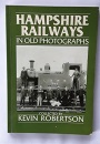 Hampshire Railways in Old Photographs