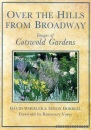 Over the Hills from Broadway: Images of Cotswold Gardens