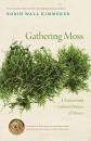 Gathering Moss: The Natural and Cultural History of Mosses: A Natural and Cultural History of Mosses