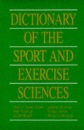 Dictionary of the Sport and Exercise Sciences