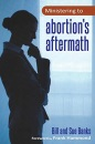Ministering to Abortion's Aftermath - Bill Banks, Sue Banks