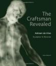 The Craftsman Revealed: Adriaen De Vries, Sculptor in Bronze (BIBLIOTHECA PAEDIATRICA REF KARGER)