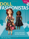Doll Fashionistas: Beautiful Dolls and Ultra-Cool Fashions You Create with Needle and Thread