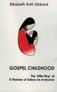 Gospel Childhood: The Little Way of St. Therese of Lisieux for Everyone