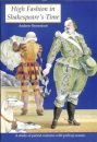 High Fashion in Shakespeare's Time: A Study of Period Costume with Pull-up Scenes (History & costume)