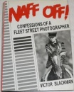 Naff Off!: Confessions of a Fleet Street Photographer