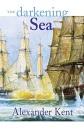 The Darkening Sea (The Bolitho Novels): 20 - Alexander Kent