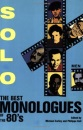 Solo: The Best Monologues of the '80's: For Men (Applause Acting Series): The Best Monologues of the 80's - Men