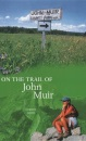 On the Trail of John Muir (On the Trail of)